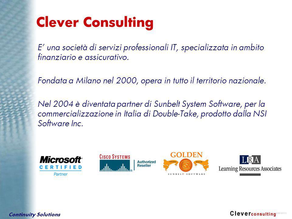 Continuity Solutions Fondata nel 1991 in USA Ha lanciato Double-Take nel1996 Partnership: - Microsoft Gold Certified Partner - IBM Global Services - NAS 200/300 - Compaq and DELL Certification NAS - Data General (EMC) funds Sunbelt System Software NSI Software Fondata nel 1983 in Francia Distributore esclusivo per la regione EMEA di NSI Software Ha registrato, nel 2003, per Double-Take l'incredibile tasso di crescita del 105 %.
