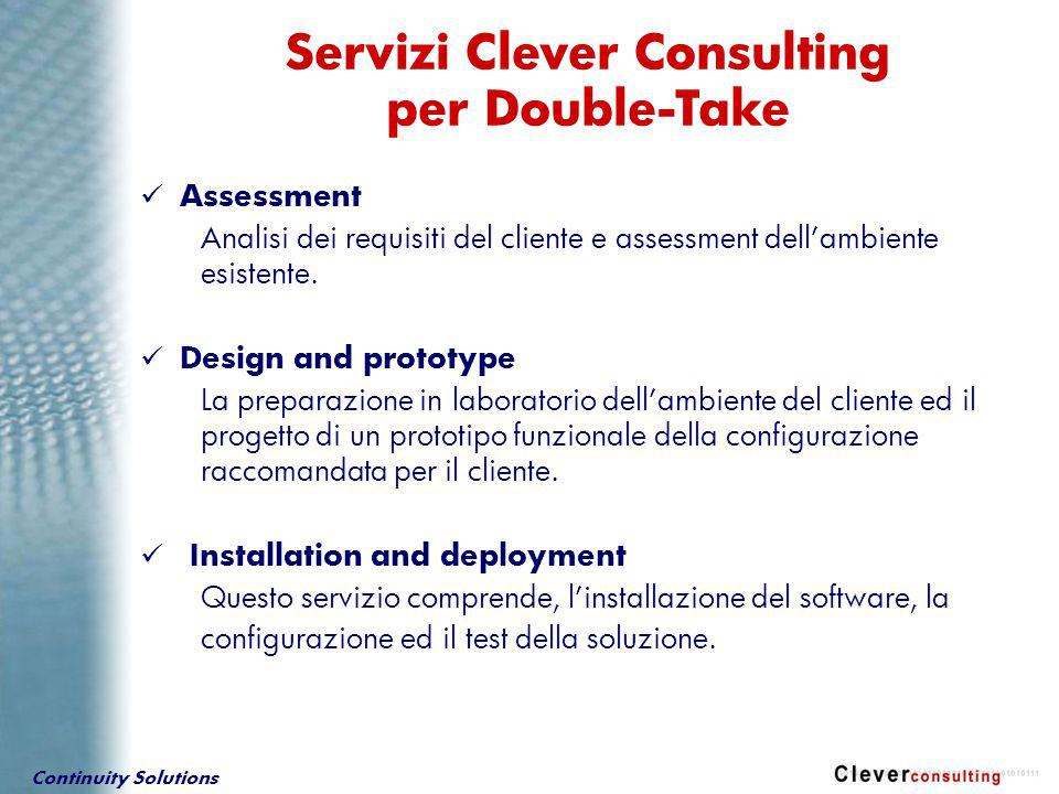 Continuity Solutions Assessment Analisi dei requisiti del cliente e assessment dell'ambiente esistente.