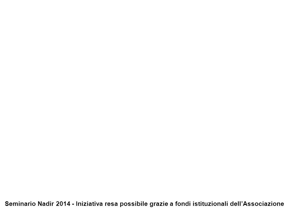 Seminario Nadir 2014 - Iniziativa resa possibile grazie a fondi istituzionali dell'Associazione