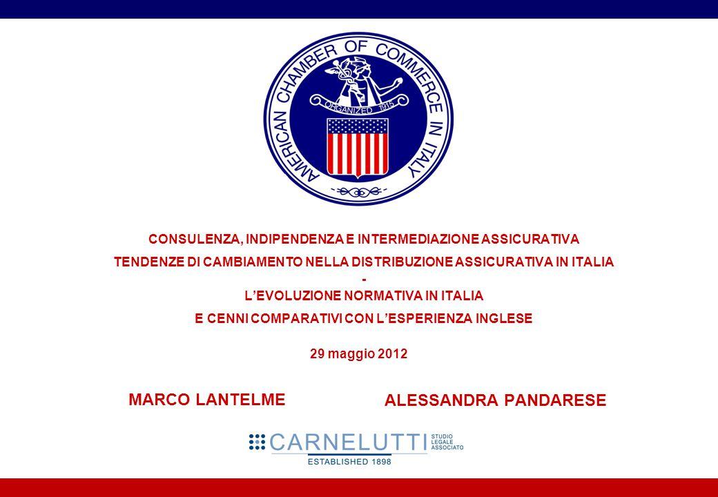 MARCO LANTELME CONSULENZA, INDIPENDENZA E INTERMEDIAZIONE ASSICURATIVA TENDENZE DI CAMBIAMENTO NELLA DISTRIBUZIONE ASSICURATIVA IN ITALIA - L'EVOLUZIO