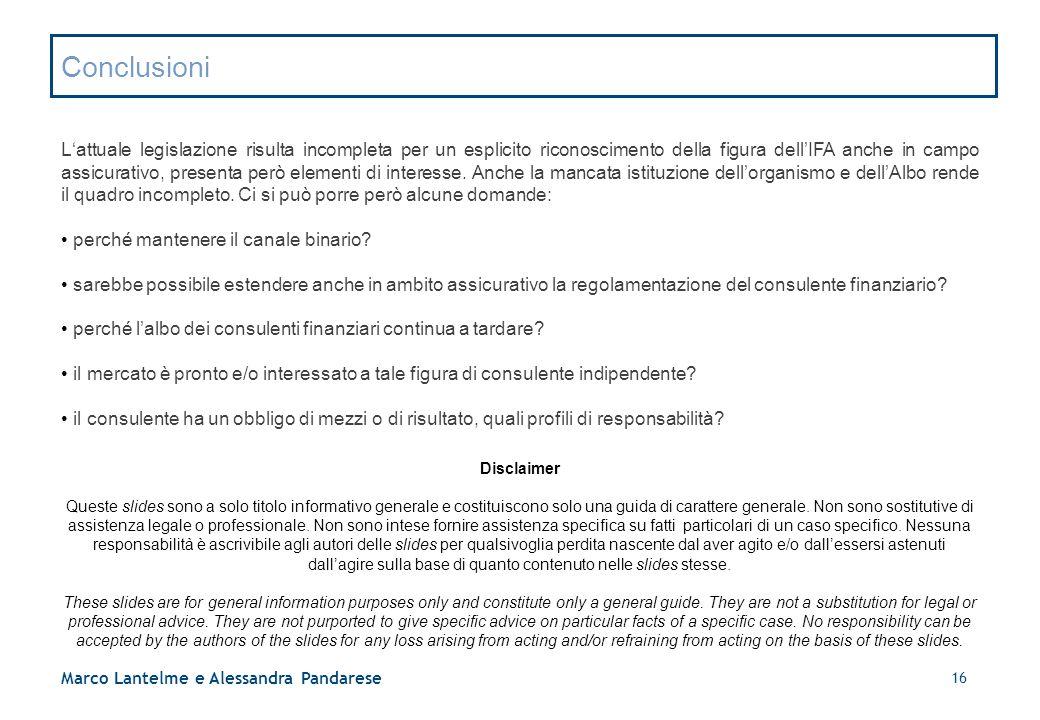 16 Marco Lantelme e Alessandra Pandarese Conclusioni L'attuale legislazione risulta incompleta per un esplicito riconoscimento della figura dell'IFA a