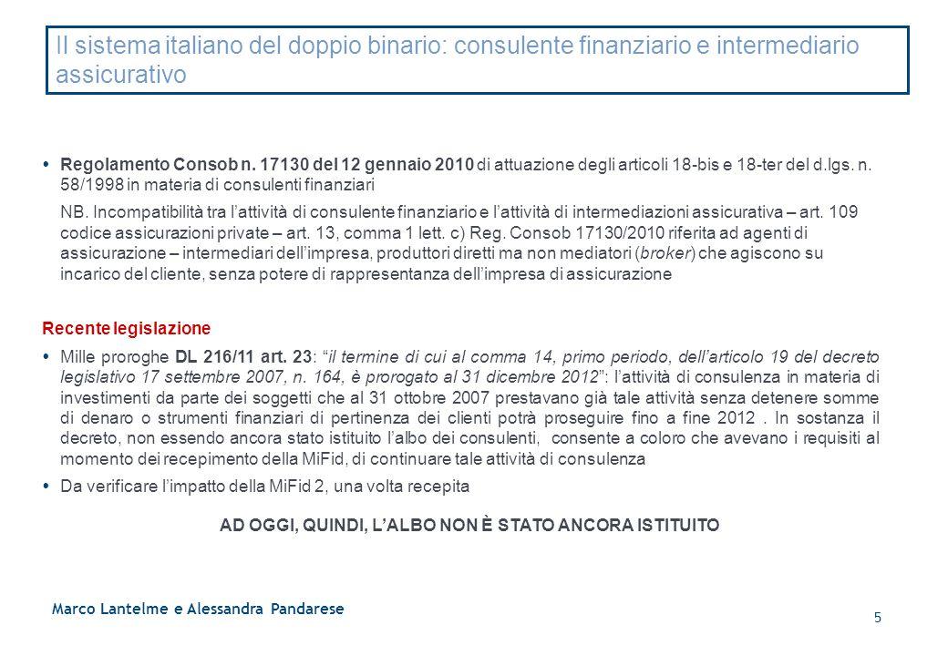 Il sistema italiano del doppio binario: consulente finanziario e intermediario assicurativo  Regolamento Consob n. 17130 del 12 gennaio 2010 di attua
