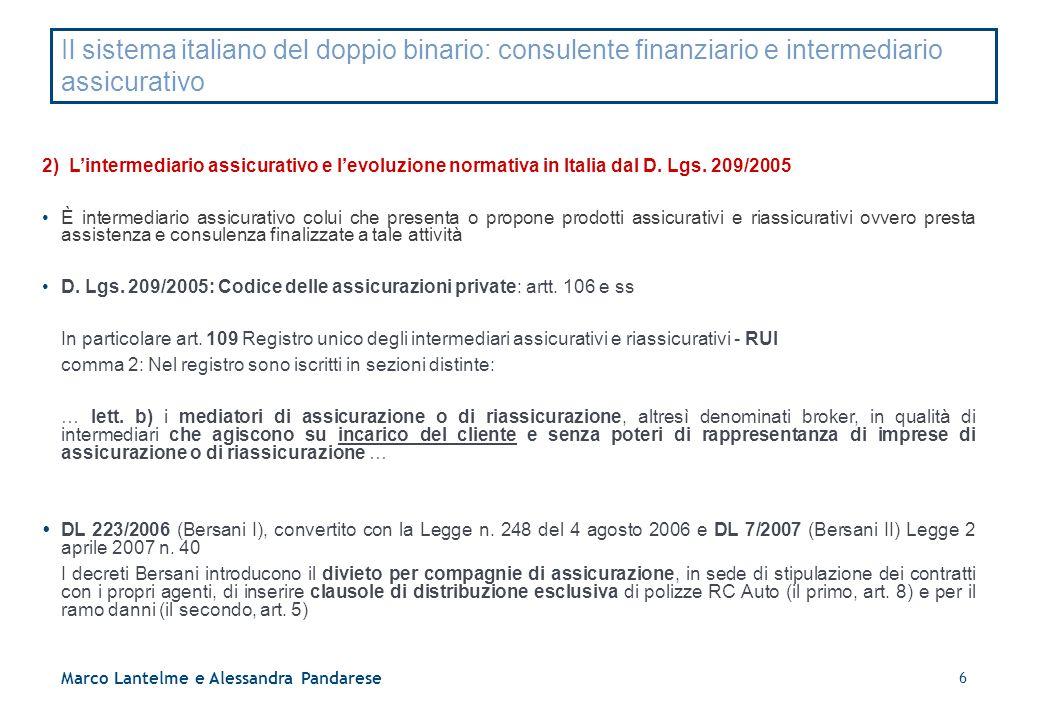 6 Il sistema italiano del doppio binario: consulente finanziario e intermediario assicurativo 2) L'intermediario assicurativo e l'evoluzione normativa
