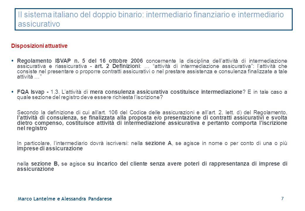 7 Marco Lantelme e Alessandra Pandarese Il sistema italiano del doppio binario: intermediario finanziario e intermediario assicurativo Disposizioni at