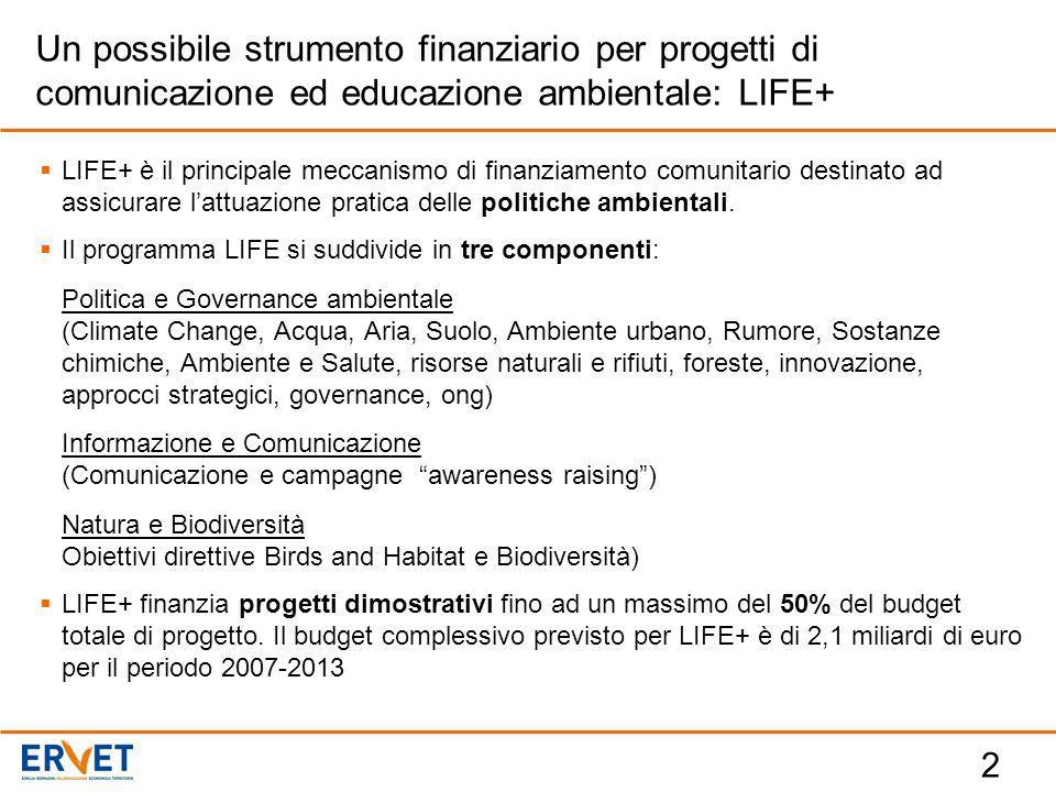  LIFE+ è il principale meccanismo di finanziamento comunitario destinato ad assicurare l'attuazione pratica delle politiche ambientali.  Il programm