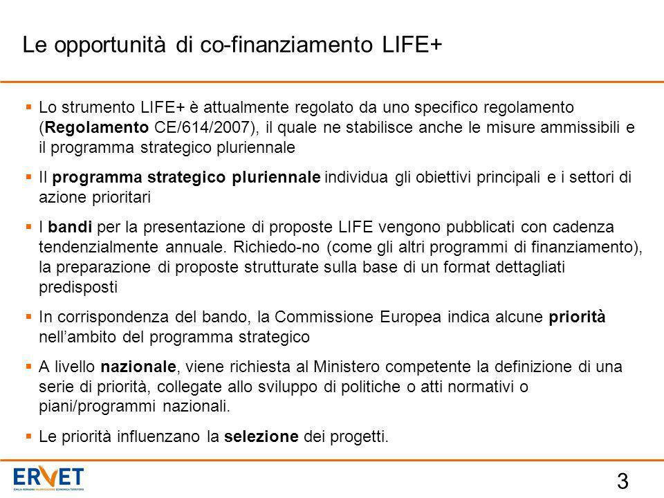 3  Lo strumento LIFE+ è attualmente regolato da uno specifico regolamento (Regolamento CE/614/2007), il quale ne stabilisce anche le misure ammissibili e il programma strategico pluriennale  Il programma strategico pluriennale individua gli obiettivi principali e i settori di azione prioritari  I bandi per la presentazione di proposte LIFE vengono pubblicati con cadenza tendenzialmente annuale.