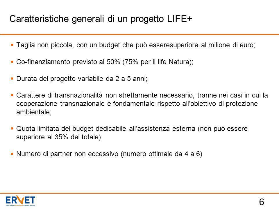6  Taglia non piccola, con un budget che può esseresuperiore al milione di euro;  Co-finanziamento previsto al 50% (75% per il life Natura);  Durat