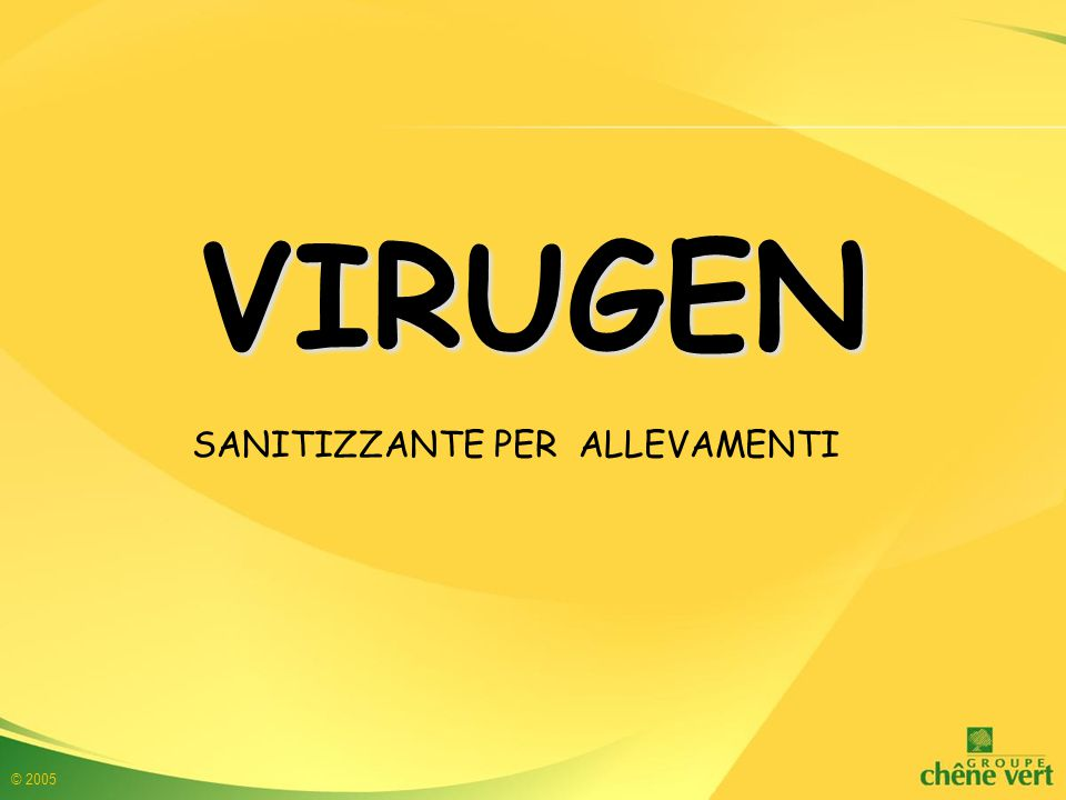 © 2005 APPLICAZIONE VIRUGEN ha per principio attivo DCCNa, generatore d'acido ipocloroso e monopersolfato di potassio, ossidante destabilizzante delle strutture di agenti patogeni.