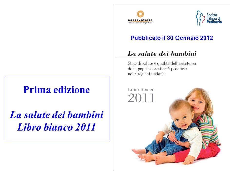 Prima edizione La salute dei bambini Libro bianco 2011 Pubblicato il 30 Gennaio 2012