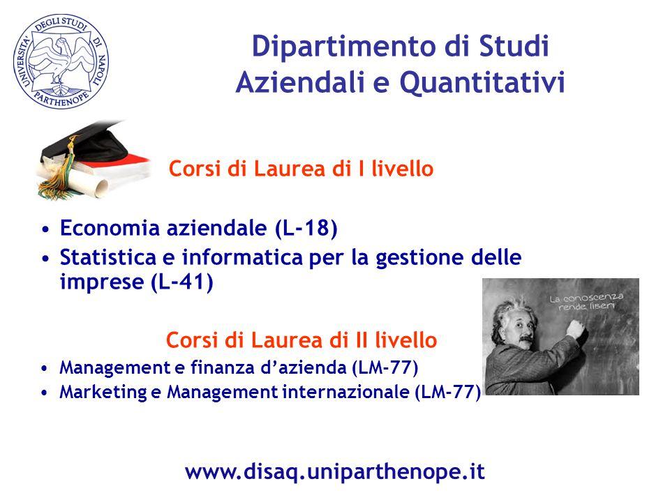 Corsi di Laurea di I livello Economia aziendale (L-18) Statistica e informatica per la gestione delle imprese (L-41) Corsi di Laurea di II livello Man