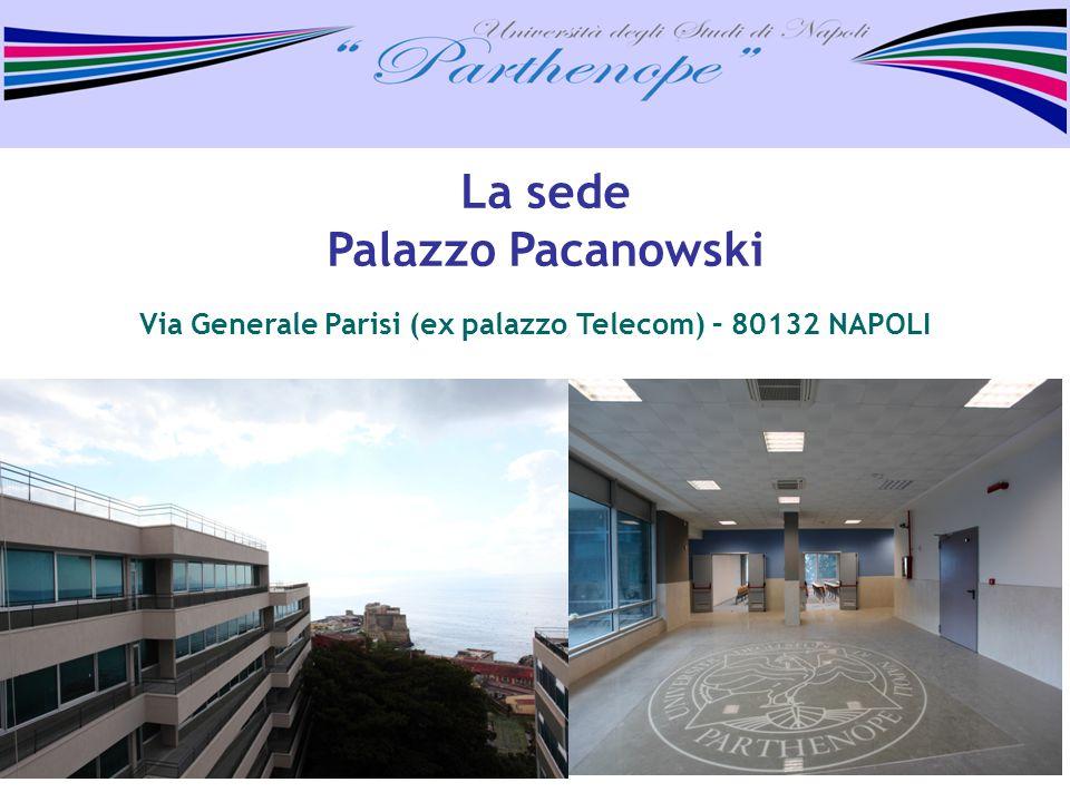 La sede Palazzo Pacanowski Via Generale Parisi (ex palazzo Telecom) – 80132 NAPOLI