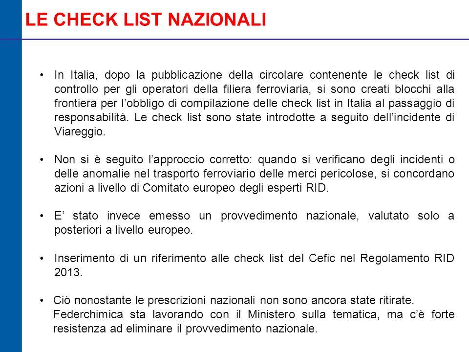 LE CHECK LIST NAZIONALI In Italia, dopo la pubblicazione della circolare contenente le check list di controllo per gli operatori della filiera ferroviaria, si sono creati blocchi alla frontiera per l'obbligo di compilazione delle check list in Italia al passaggio di responsabilità.