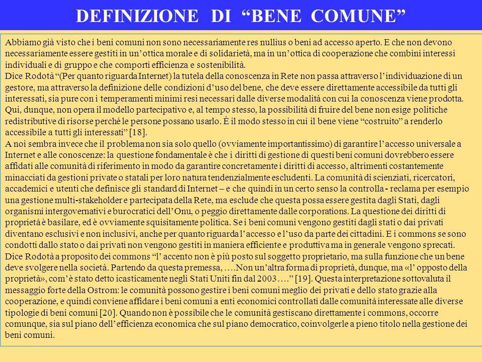 Il diritto ai beni comuni: critica alle concezioni giuridiche Per gli economisti i beni comuni sono risorse condivise: per la maggioranza dei giuristi (specialmente in Italia) i beni comuni sono invece, o devono diventare, diritti universali.