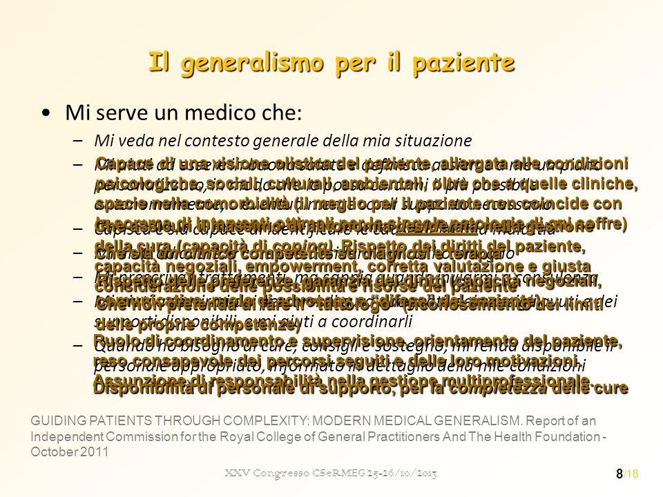 XXV Congresso CSeRMEG 25-26/10/2013 9 Caratteristiche della Medicina Generale Coordinazione Accessibilità Completezza Continuità Barbara Starfield /18