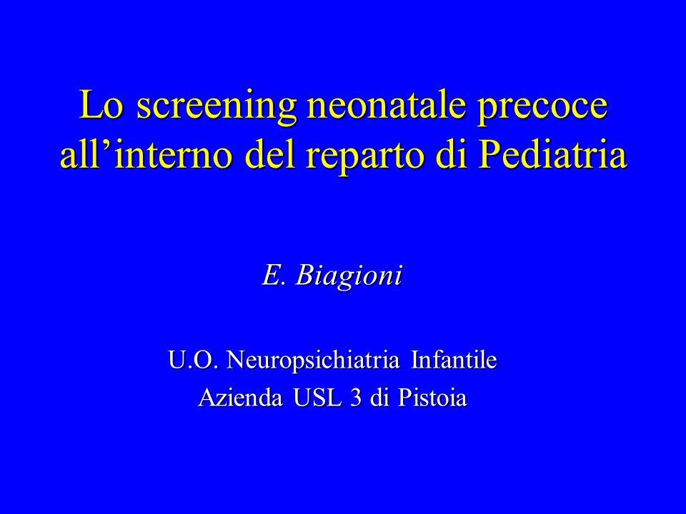 Lo screening neonatale precoce all'interno del reparto di Pediatria E. Biagioni U.O. Neuropsichiatria Infantile Azienda USL 3 di Pistoia
