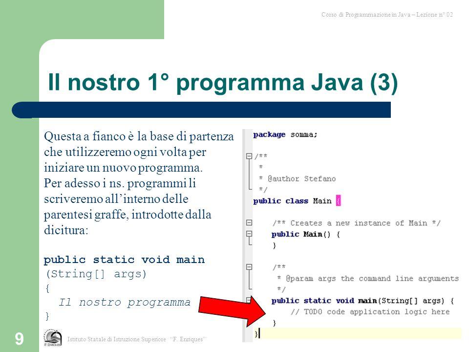 10 Corso di Programmazione in Java – Lezione n° 02 Istituto Statale di Istruzione Superiore F.