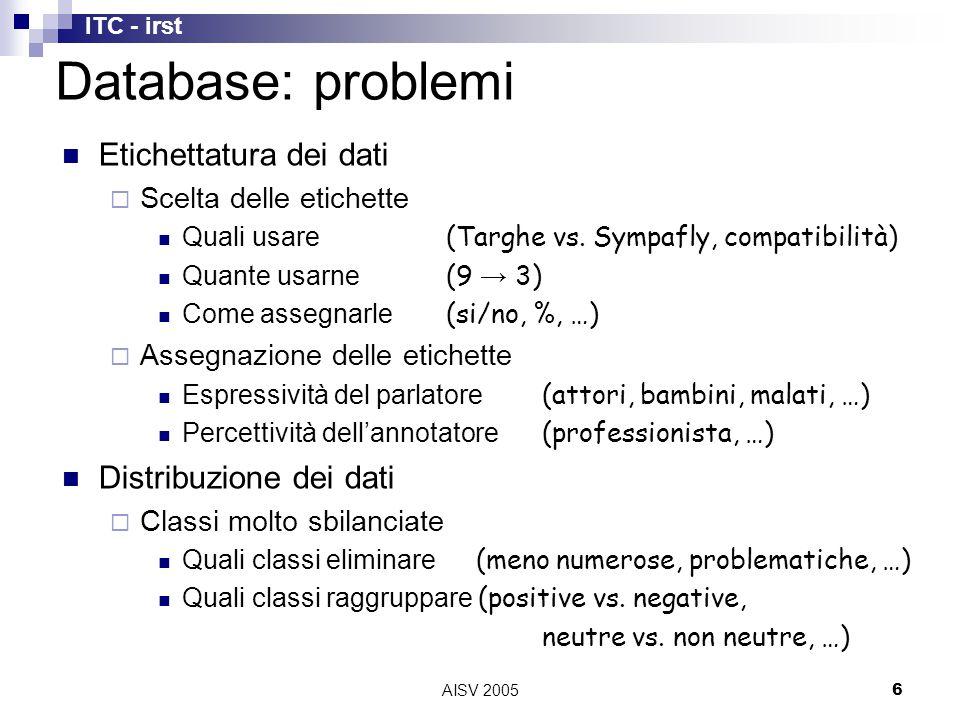 ITC - irst AISV 20056 Database: problemi Etichettatura dei dati  Scelta delle etichette Quali usare (Targhe vs.