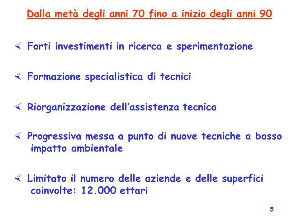 5 Dalla metà degli anni 70 fino a inizio degli anni 90  Forti investimenti in ricerca e sperimentazione  Formazione specialistica di tecnici  Riorg