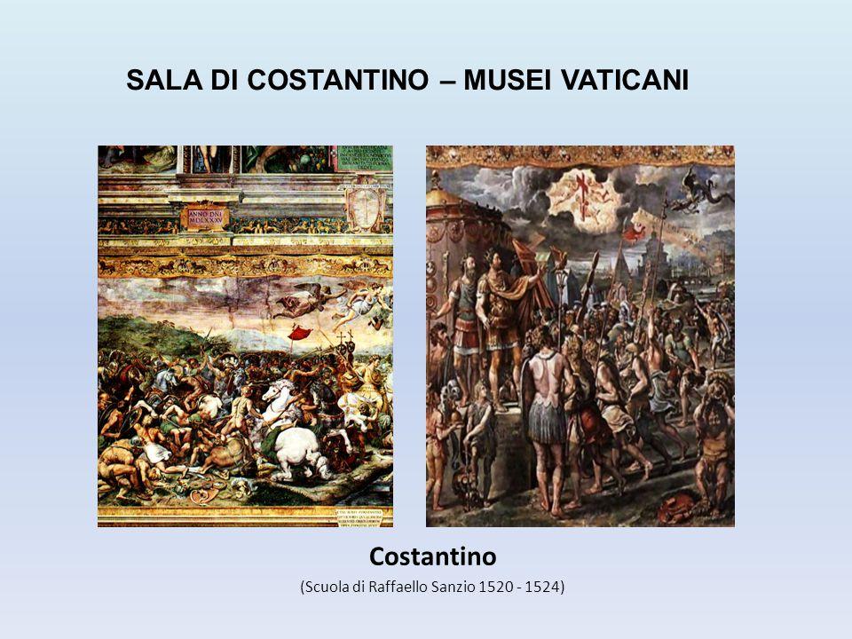 Costantino (Scuola di Raffaello Sanzio 1520 - 1524) SALA DI COSTANTINO – MUSEI VATICANI