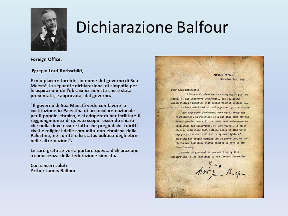 Dichiarazione Balfour Foreign Office, Egregio Lord Rothschild, È mio piacere fornirle, in nome del governo di Sua Maestà, la seguente dichiarazione di