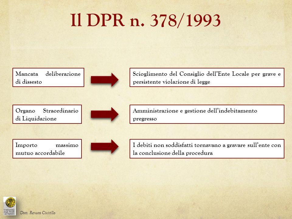 Il DPR n. 378/1993 Dott. Renato Civitillo Scioglimento del Consiglio dell'Ente Locale per grave e persistente violazione di legge Mancata deliberazion