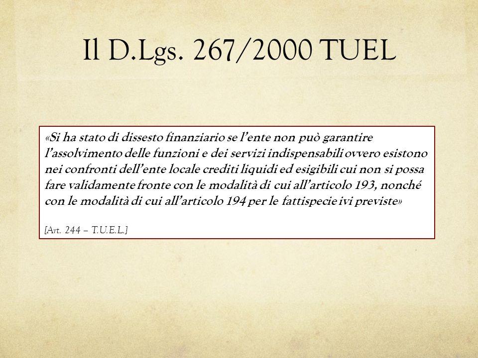 Il D.Lgs. 267/2000 TUEL «Si ha stato di dissesto finanziario se l'ente non può garantire l'assolvimento delle funzioni e dei servizi indispensabili ov