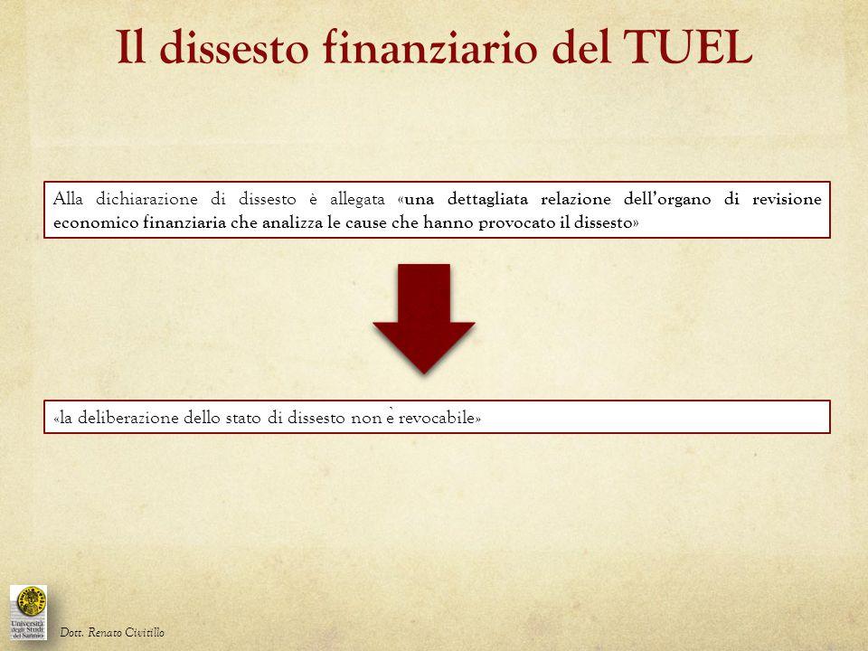 Il dissesto finanziario del TUEL Dott. Renato Civitillo Alla dichiarazione di dissesto è allegata «una dettagliata relazione dell'organo di revisione