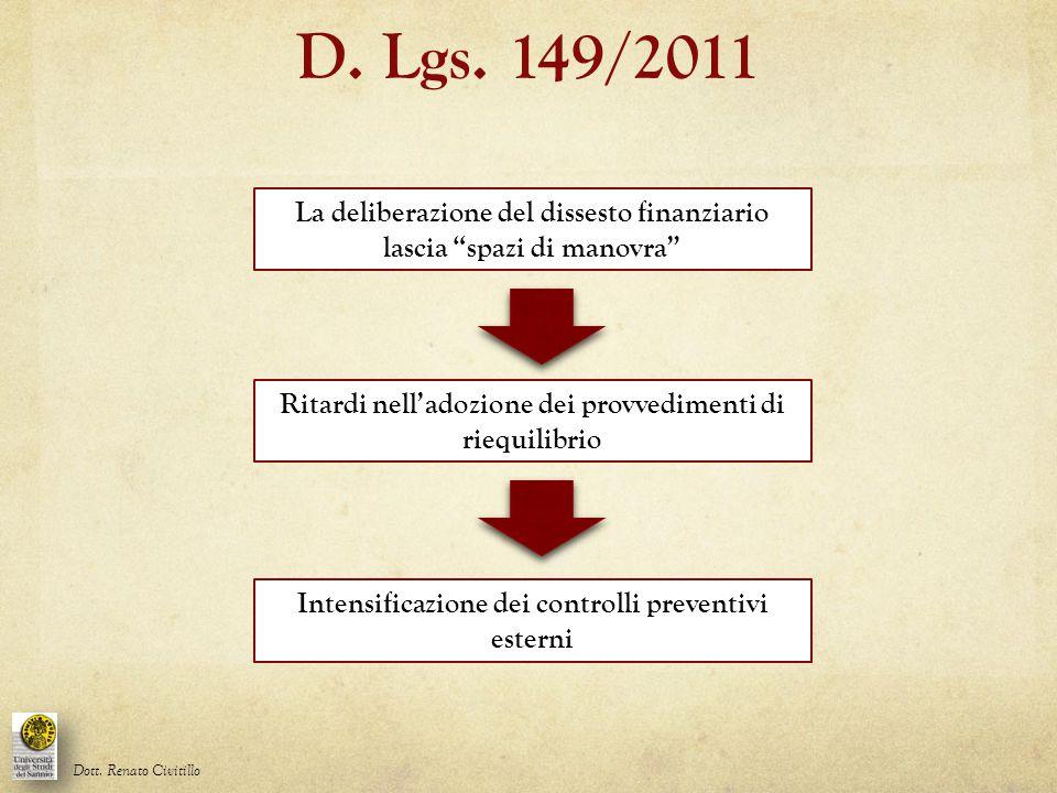 """D. Lgs. 149/2011 La deliberazione del dissesto finanziario lascia """"spazi di manovra"""" Dott. Renato Civitillo Ritardi nell'adozione dei provvedimenti di"""
