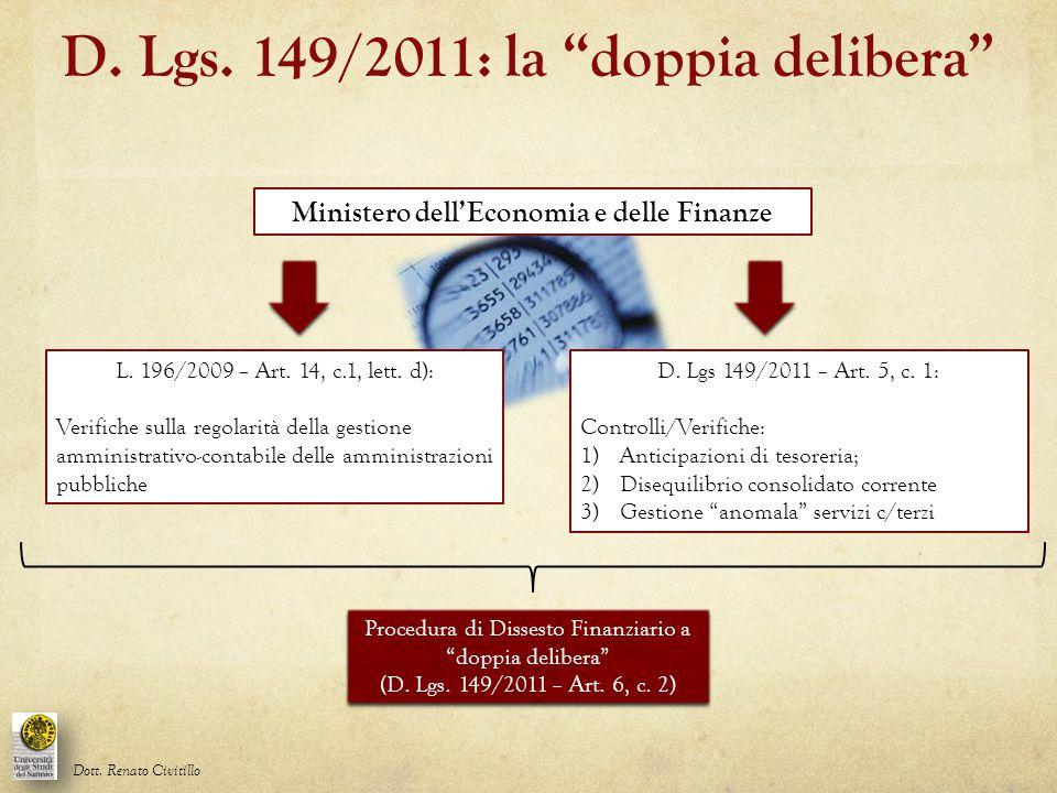 """D. Lgs. 149/2011: la """"doppia delibera"""" L. 196/2009 – Art. 14, c.1, lett. d): Verifiche sulla regolarità della gestione amministrativo-contabile delle"""