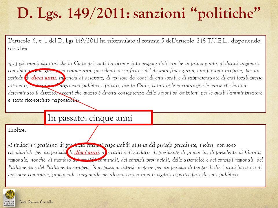 L'articolo 6, c. 1 del D. Lgs 149/2011 ha riformulato il comma 5 dell'articolo 248 T.U.E.L., disponendo ora che: «[…] gli amministratori che la Corte