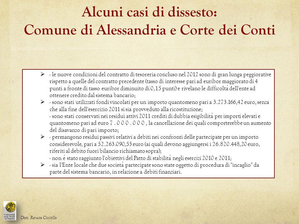  - le nuove condizioni del contratto di tesoreria concluso nel 2012 sono di gran lunga peggiorative rispetto a quelle del contratto precedente (tasso