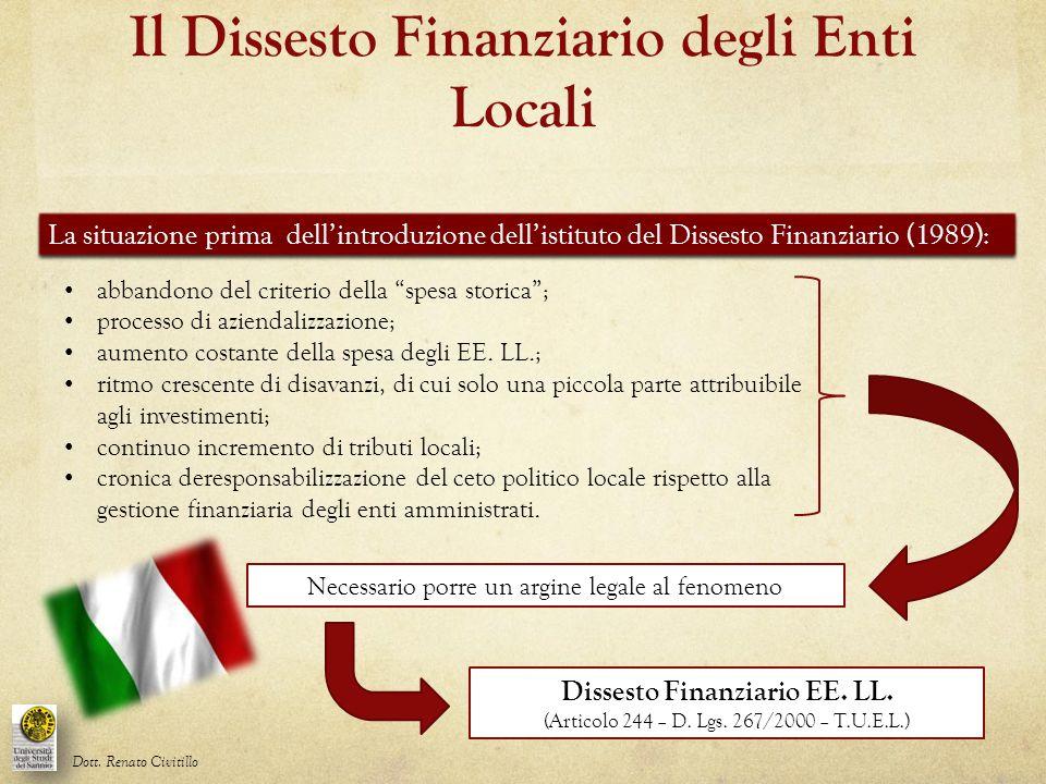 Il Dissesto Finanziario degli Enti Locali La situazione prima dell'introduzione dell'istituto del Dissesto Finanziario (1989): abbandono del criterio