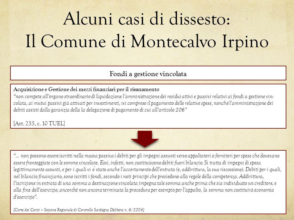 """Alcuni casi di dissesto: Il Comune di Montecalvo Irpino Acquisizione e Gestione dei mezzi finanziari per il risanamento """"non compete all'organo straor"""