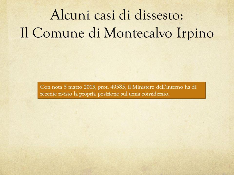 Alcuni casi di dissesto: Il Comune di Montecalvo Irpino Con nota 5 marzo 2013, prot. 49585, il Ministero dell'interno ha di recente rivisto la propria