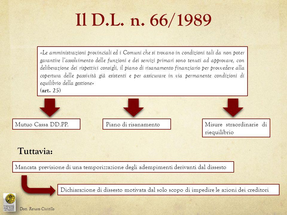 Il D.L. n. 66/1989 Dott. Renato Civitillo «Le amministrazioni provinciali ed i Comuni che si trovano in condizioni tali da non poter garantire l'assol