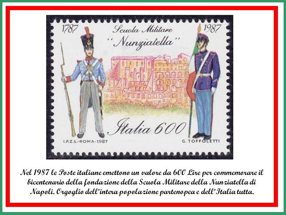 Nel 1987 le Poste italiane emettono un valore da 600 Lire per commemorare il bicentenario della fondazione della Scuola Militare della Nunziatella di Napoli.