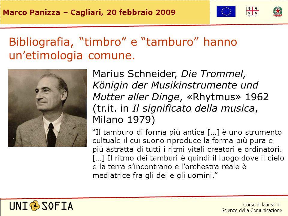 Corso di laurea in Scienze della Comunicazione Marco Panizza – Cagliari, 20 febbraio 2009 Bibiliografia, oggetti musicali Pierre Schaeffer, Traité del