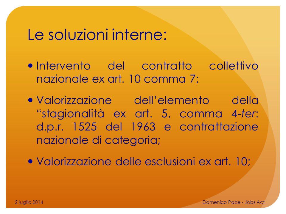 """Le soluzioni interne: Intervento del contratto collettivo nazionale ex art. 10 comma 7; Valorizzazione dell'elemento della """"stagionalità ex art. 5, co"""