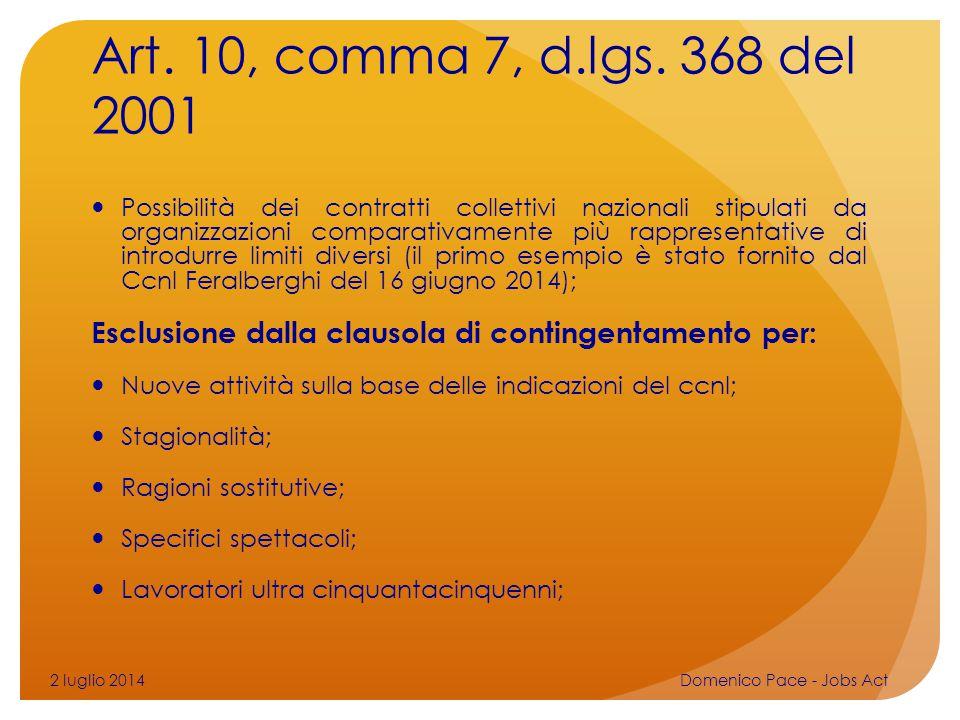 Art. 10, comma 7, d.lgs. 368 del 2001 Possibilità dei contratti collettivi nazionali stipulati da organizzazioni comparativamente più rappresentative