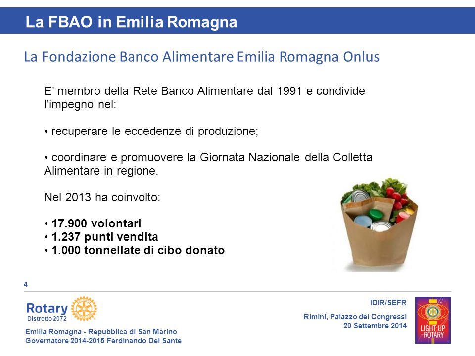 Emilia Romagna - Repubblica di San Marino Governatore 2014-2015 Ferdinando Del Sante Distretto 2072 4 IDIR/SEFR Rimini, Palazzo dei Congressi 20 Sette