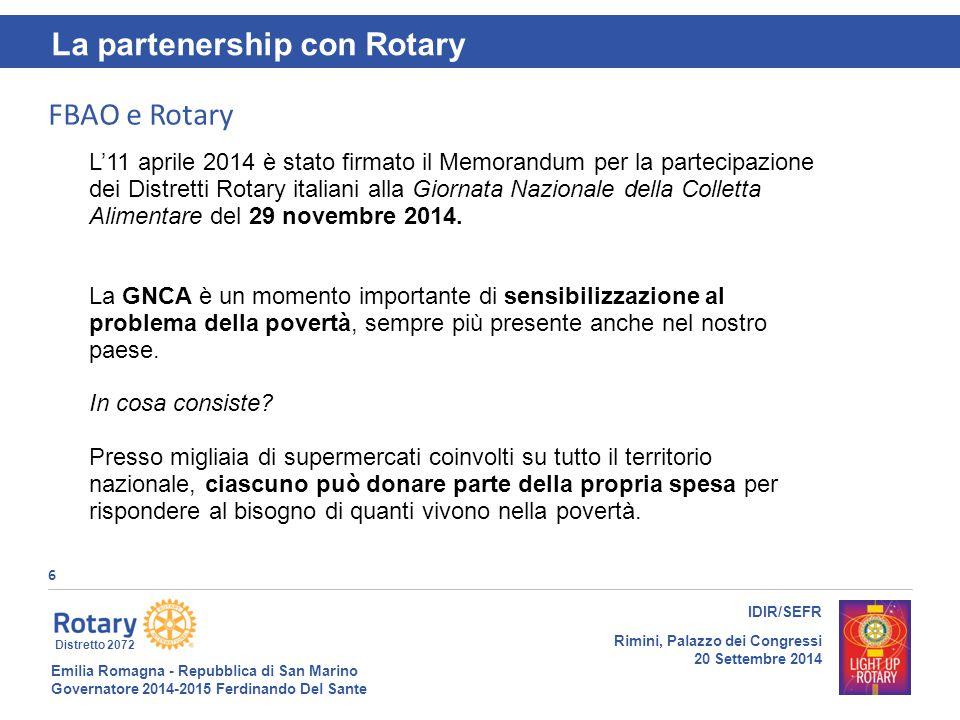 Emilia Romagna - Repubblica di San Marino Governatore 2014-2015 Ferdinando Del Sante Distretto 2072 6 IDIR/SEFR Rimini, Palazzo dei Congressi 20 Sette