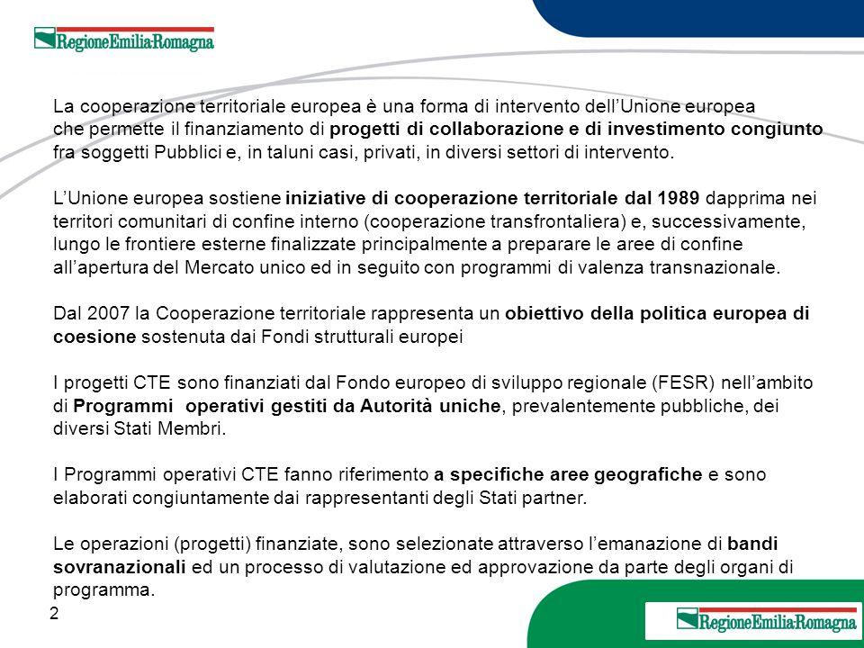 2 20 Marzo 2013 La cooperazione territoriale europea è una forma di intervento dell'Unione europea che permette il finanziamento di progetti di collab