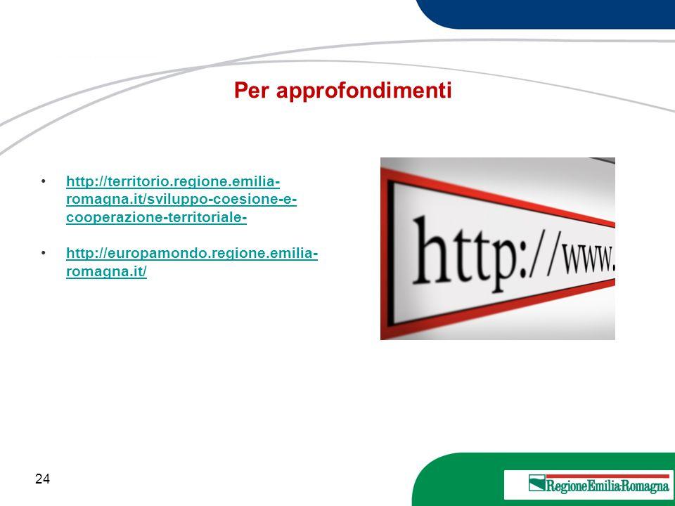 24 20 Marzo 2013 http://territorio.regione.emilia- romagna.it/sviluppo-coesione-e- cooperazione-territoriale-http://territorio.regione.emilia- romagna