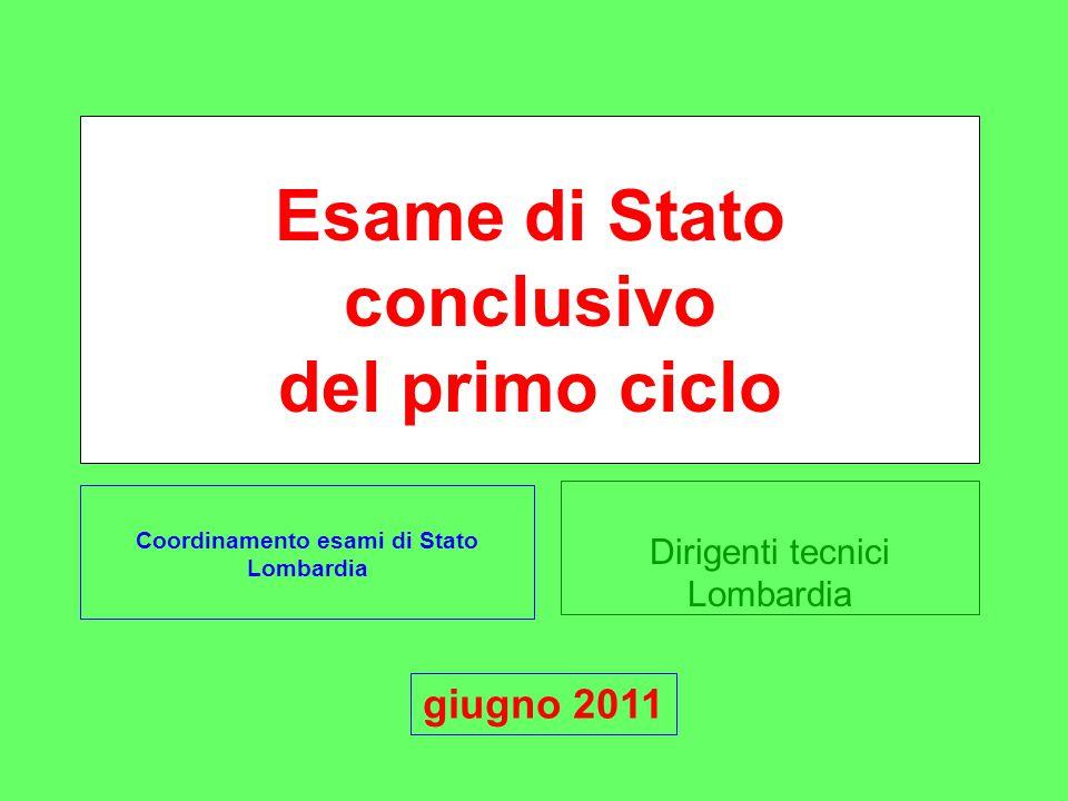 Dirigenti tecnici Lombardia Esame di Stato conclusivo del primo ciclo Coordinamento esami di Stato Lombardia giugno 2011