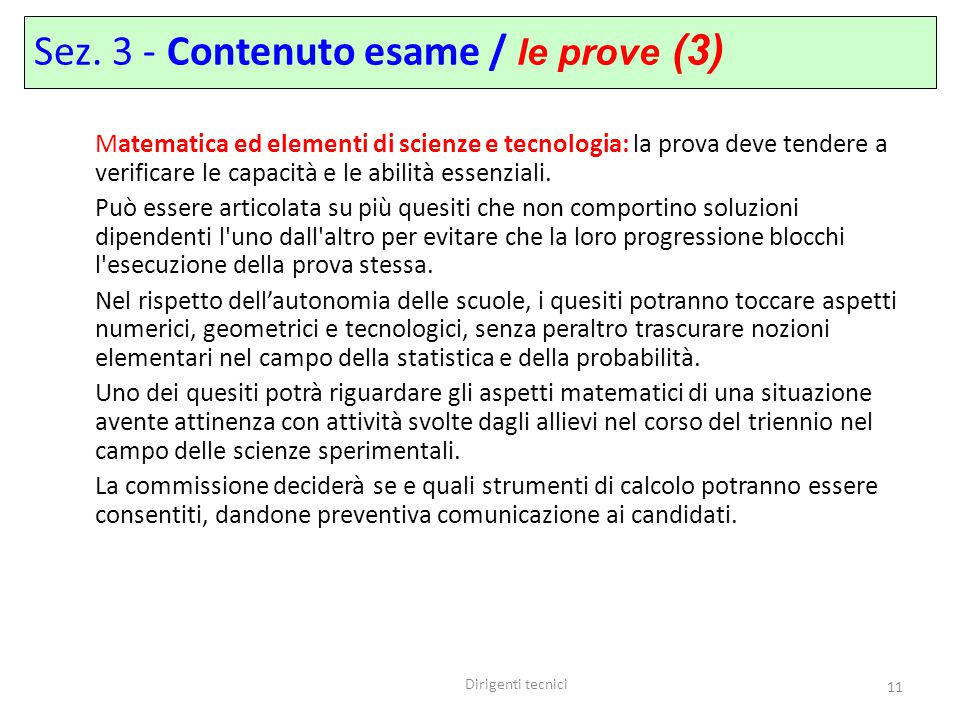 Dirigenti tecnici 11 Sez. 3 - Contenuto esame / le prove (3) Matematica ed elementi di scienze e tecnologia: la prova deve tendere a verificare le cap