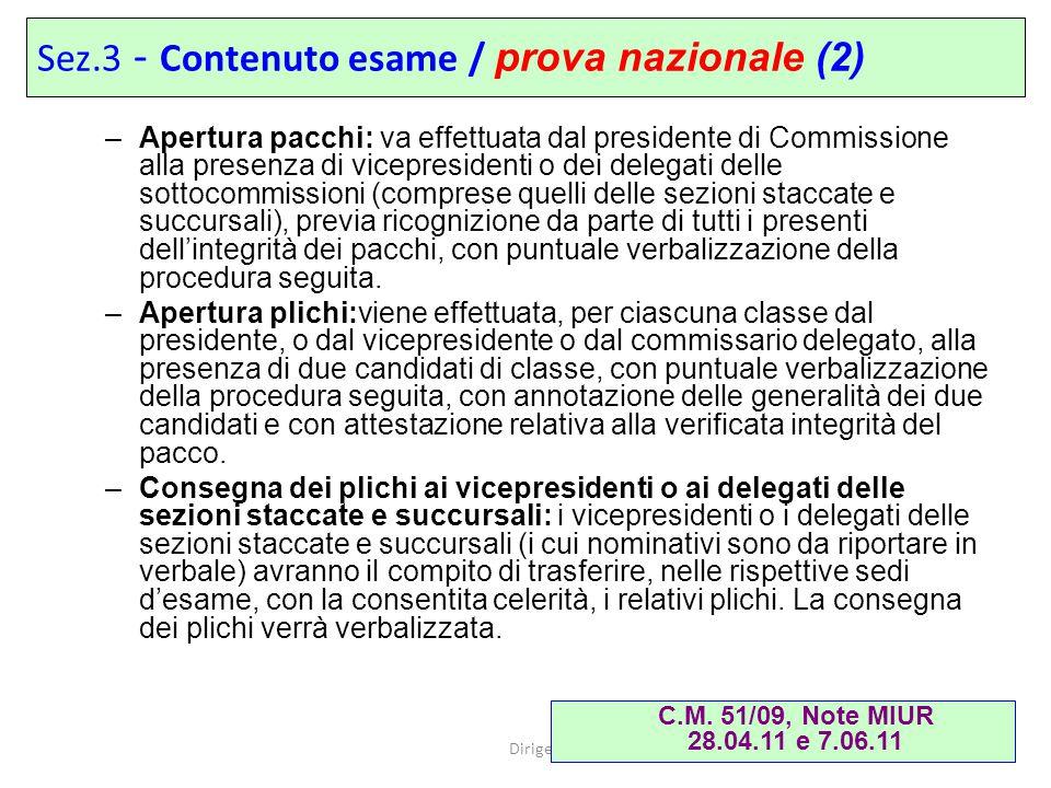 Dirigenti tecnici 13 –Apertura pacchi: va effettuata dal presidente di Commissione alla presenza di vicepresidenti o dei delegati delle sottocommissio