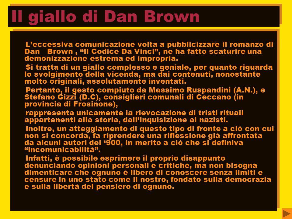 L'eccessiva comunicazione volta a pubblicizzare il romanzo di Dan Brown, Il Codice Da Vinci , ne ha fatto scaturire una demonizzazione estrema ed impropria.
