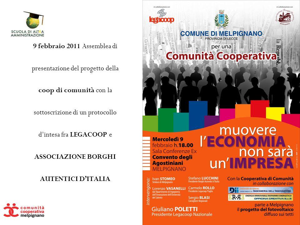 9 febbraio 2011 Assemblea di presentazione del progetto della coop di comunità con la sottoscrizione di un protocollo d'intesa fra LEGACOOP e ASSOCIAZ
