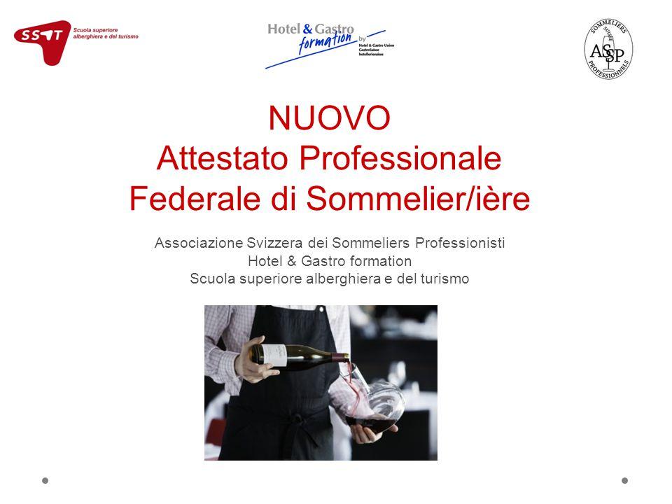 NUOVO Attestato Professionale Federale di Sommelier/ière Associazione Svizzera dei Sommeliers Professionisti Hotel & Gastro formation Scuola superiore