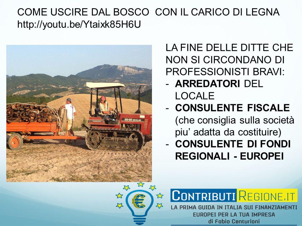 COME USCIRE DAL BOSCO CON IL CARICO DI LEGNA http://youtu.be/Ytaixk85H6U LA FINE DELLE DITTE CHE NON SI CIRCONDANO DI PROFESSIONISTI BRAVI: -ARREDATORI DEL LOCALE -CONSULENTE FISCALE (che consiglia sulla società piu' adatta da costituire) -CONSULENTE DI FONDI REGIONALI - EUROPEI